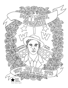 Our friends at the Graphic History Collective are running a colouring  contest using this poster to commemorate the life of Joe Hill. Visit their website for more details.